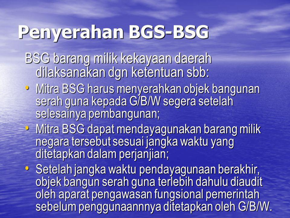 Penyerahan BGS-BSG BSG barang milik kekayaan daerah dilaksanakan dgn ketentuan sbb: