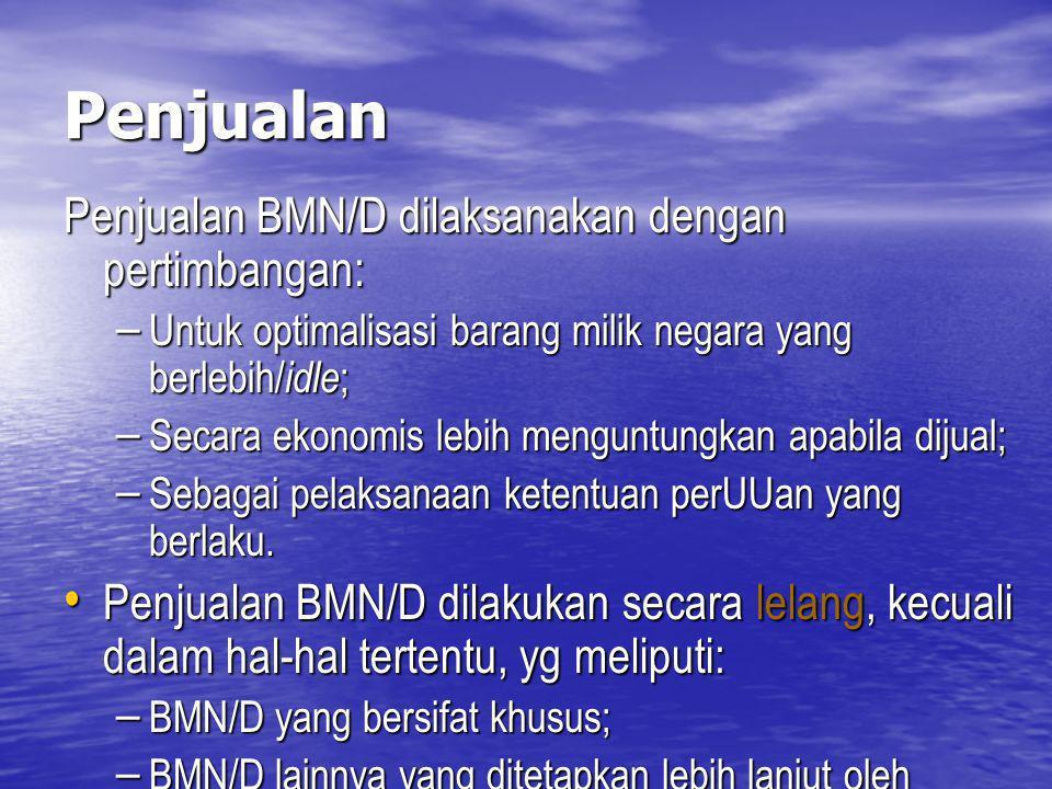 Penjualan Penjualan BMN/D dilaksanakan dengan pertimbangan: