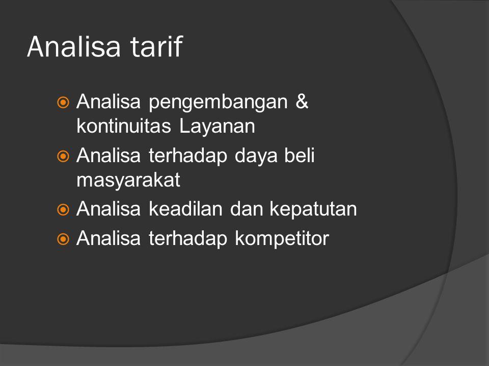 Analisa tarif Analisa pengembangan & kontinuitas Layanan