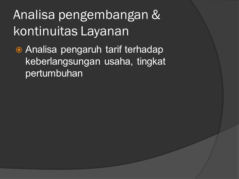 Analisa pengembangan & kontinuitas Layanan