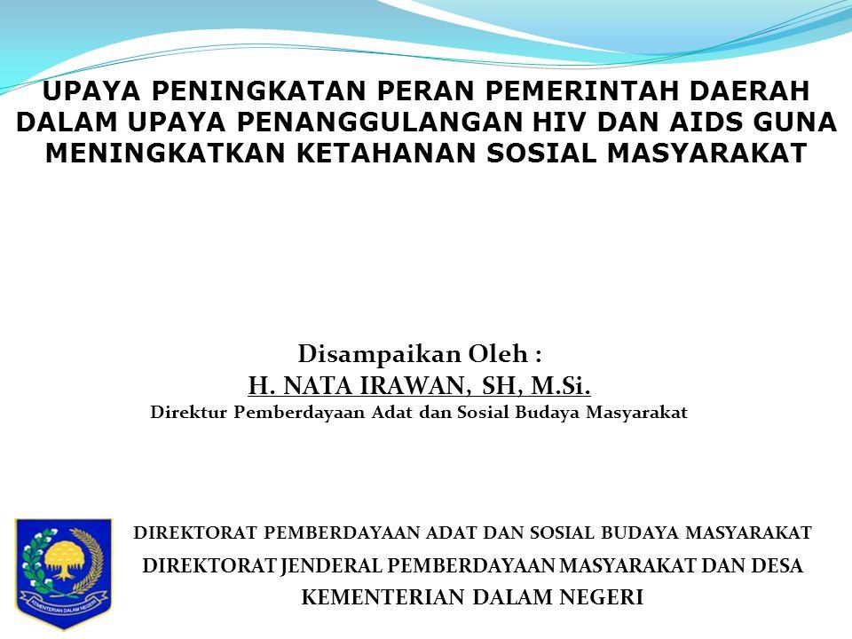 UPAYA PENINGKATAN PERAN PEMERINTAH DAERAH DALAM UPAYA PENANGGULANGAN HIV DAN AIDS GUNA MENINGKATKAN KETAHANAN SOSIAL MASYARAKAT