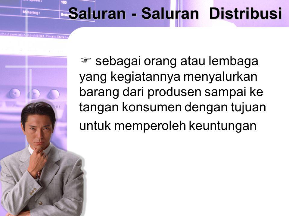 Saluran - Saluran Distribusi