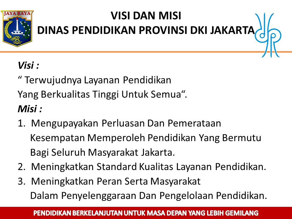 VISI DAN MISI DINAS PENDIDIKAN PROVINSI DKI JAKARTA