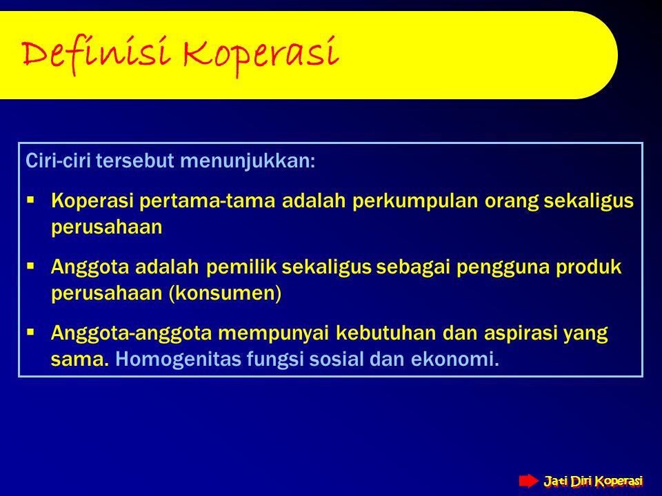 Definisi Koperasi Ciri-ciri tersebut menunjukkan: