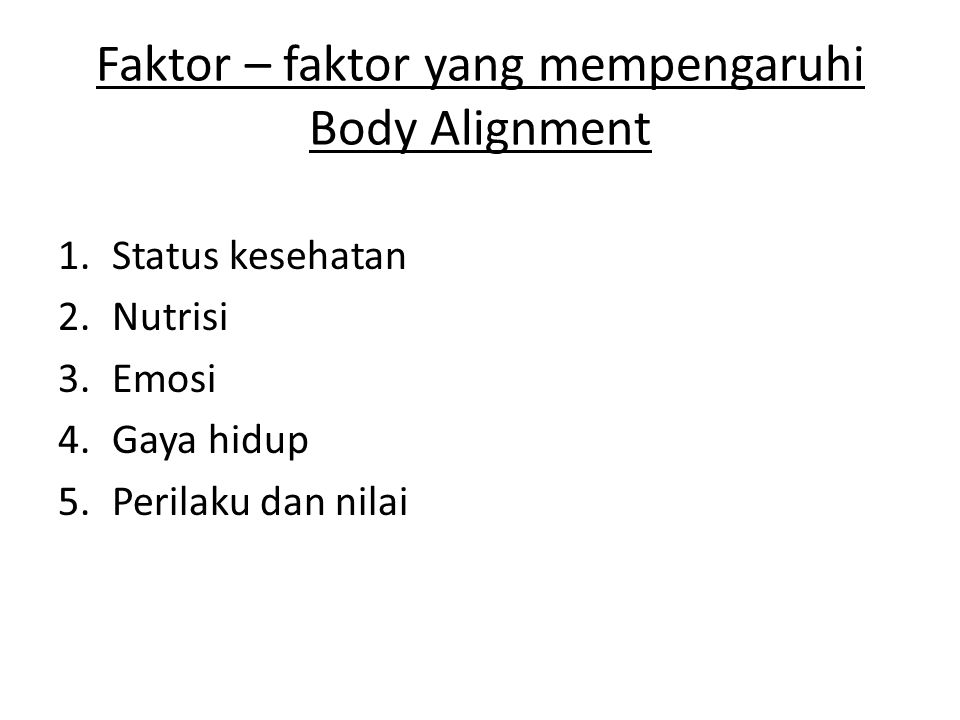 Faktor – faktor yang mempengaruhi Body Alignment