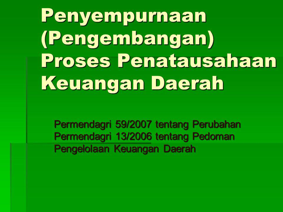 Penyempurnaan (Pengembangan) Proses Penatausahaan Keuangan Daerah