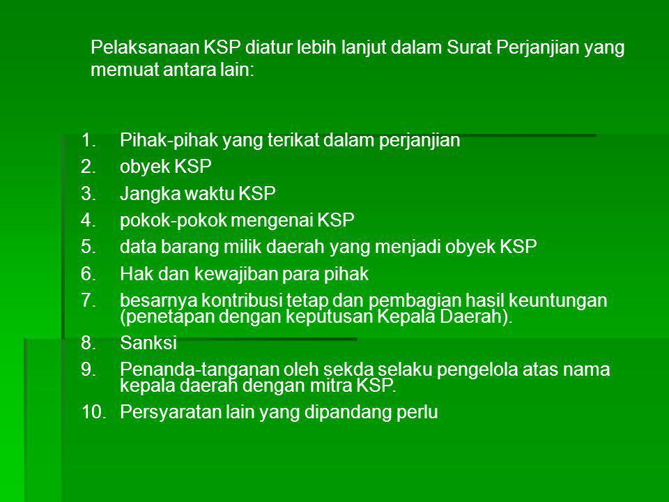 Pelaksanaan KSP diatur lebih lanjut dalam Surat Perjanjian yang memuat antara lain: