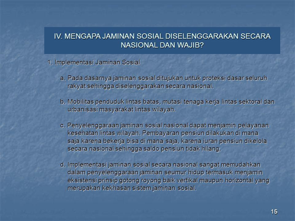 IV. MENGAPA JAMINAN SOSIAL DISELENGGARAKAN SECARA NASIONAL DAN WAJIB