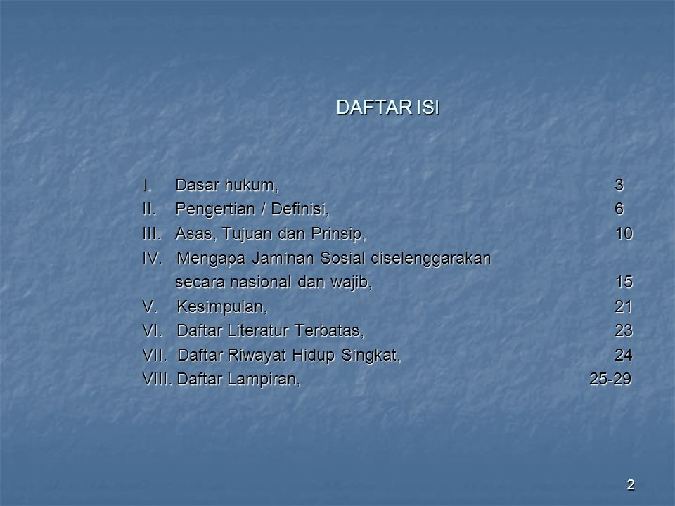 DAFTAR ISI I. Dasar hukum, 3 II. Pengertian / Definisi, 6