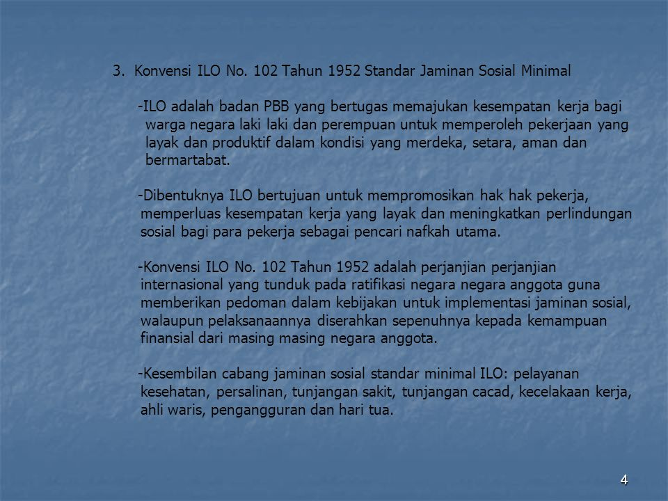 3. Konvensi ILO No. 102 Tahun 1952 Standar Jaminan Sosial Minimal