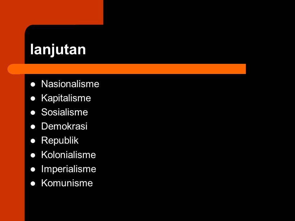 lanjutan Nasionalisme Kapitalisme Sosialisme Demokrasi Republik