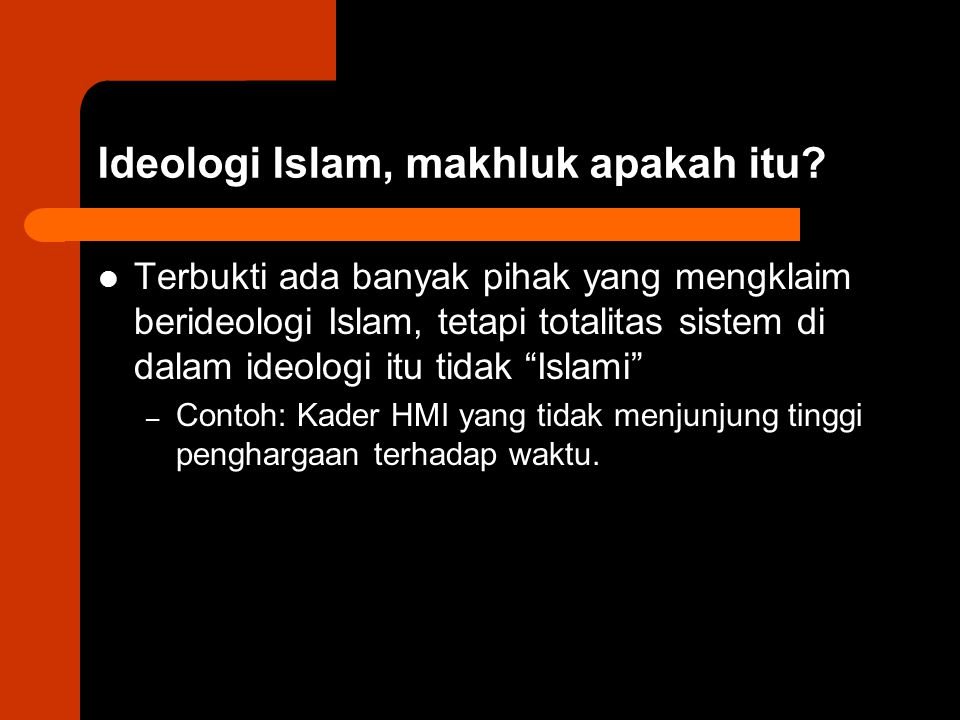Ideologi Islam, makhluk apakah itu