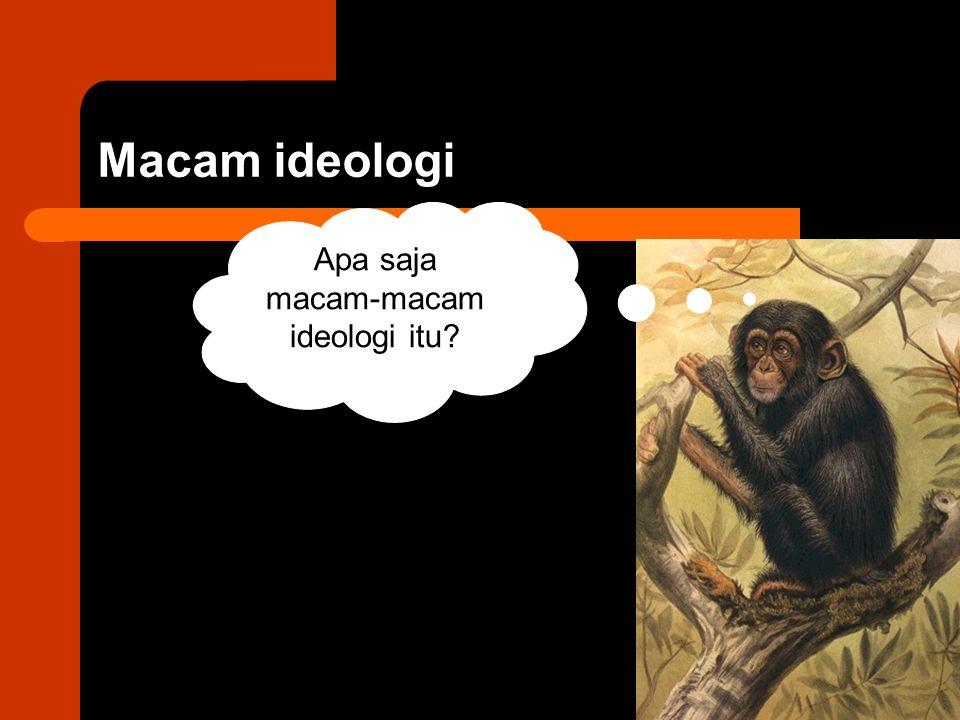 Apa saja macam-macam ideologi itu