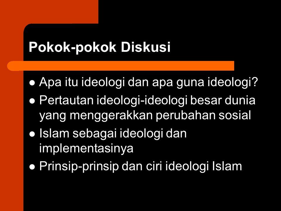 Pokok-pokok Diskusi Apa itu ideologi dan apa guna ideologi