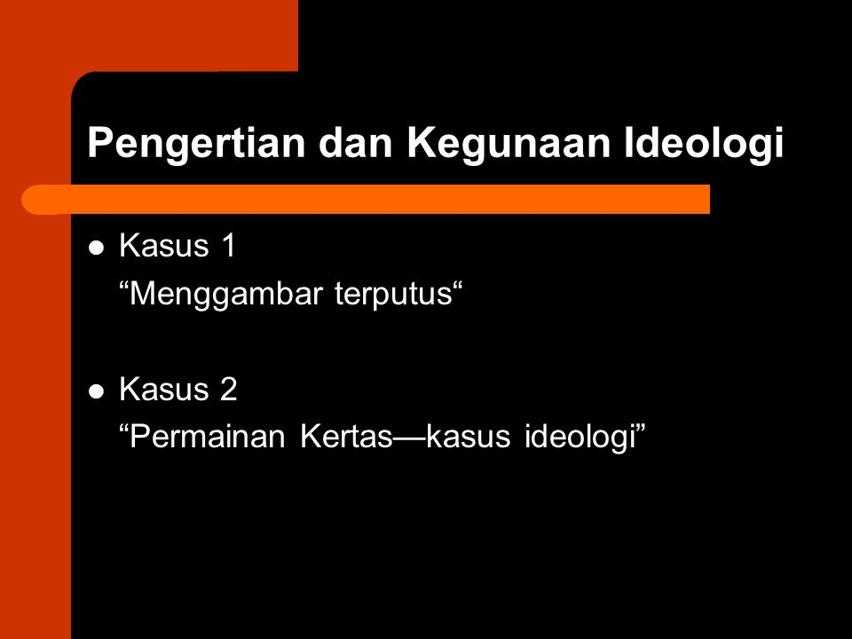 Pengertian dan Kegunaan Ideologi