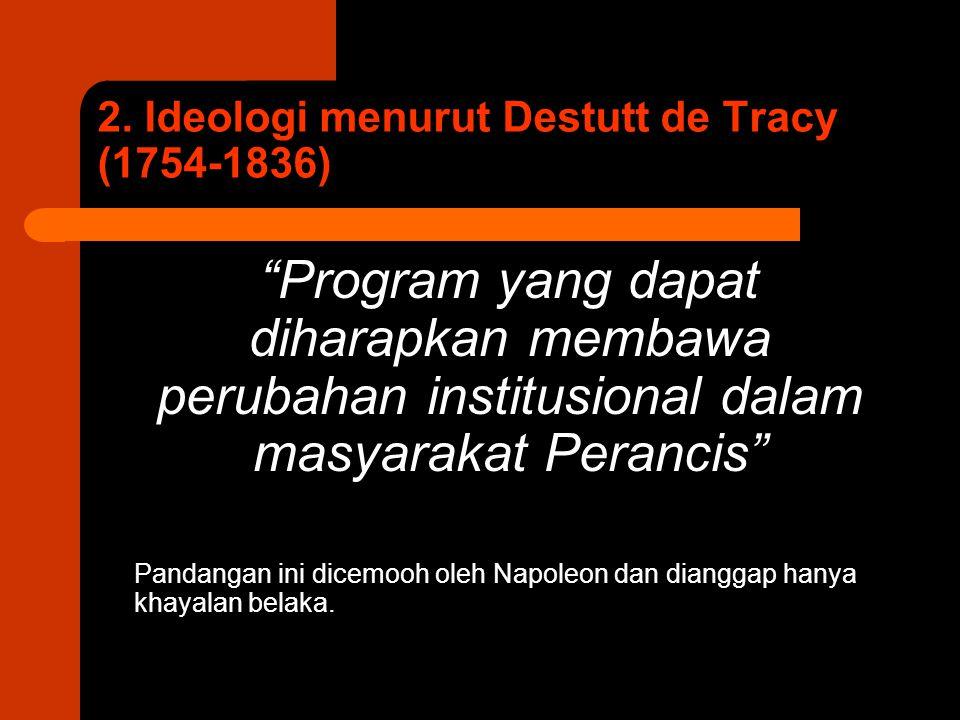 2. Ideologi menurut Destutt de Tracy (1754-1836)