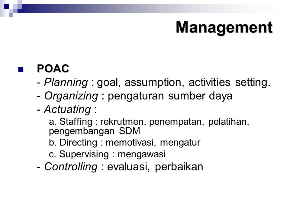 Management POAC - Planning : goal, assumption, activities setting.