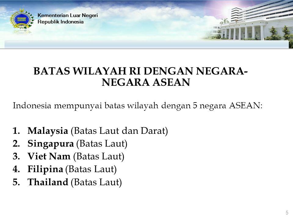 BATAS WILAYAH RI DENGAN NEGARA-NEGARA ASEAN