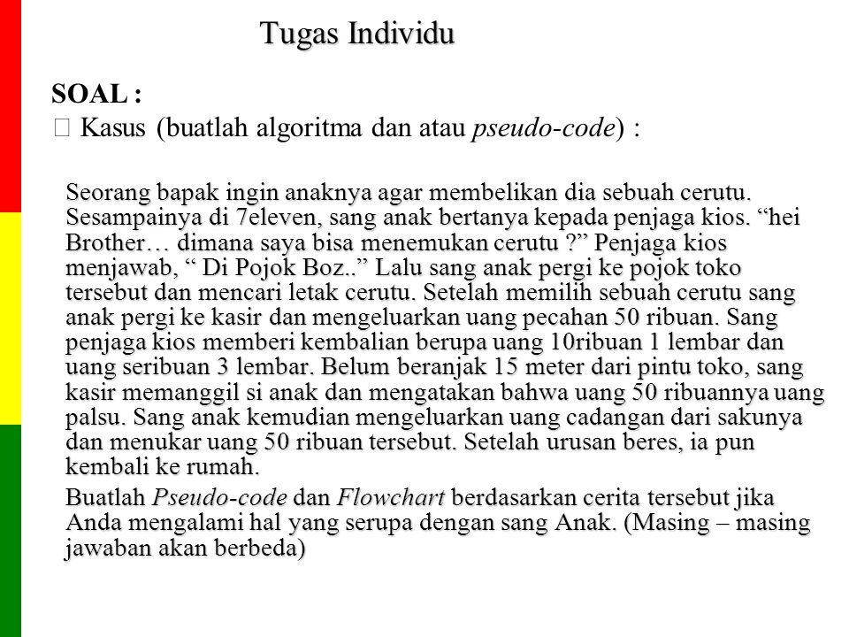 Tugas Individu SOAL :  Kasus (buatlah algoritma dan atau pseudo-code) :