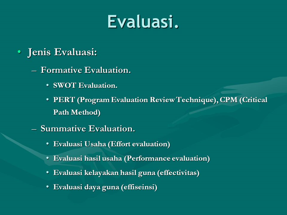 Evaluasi. Jenis Evaluasi: Formative Evaluation. Summative Evaluation.