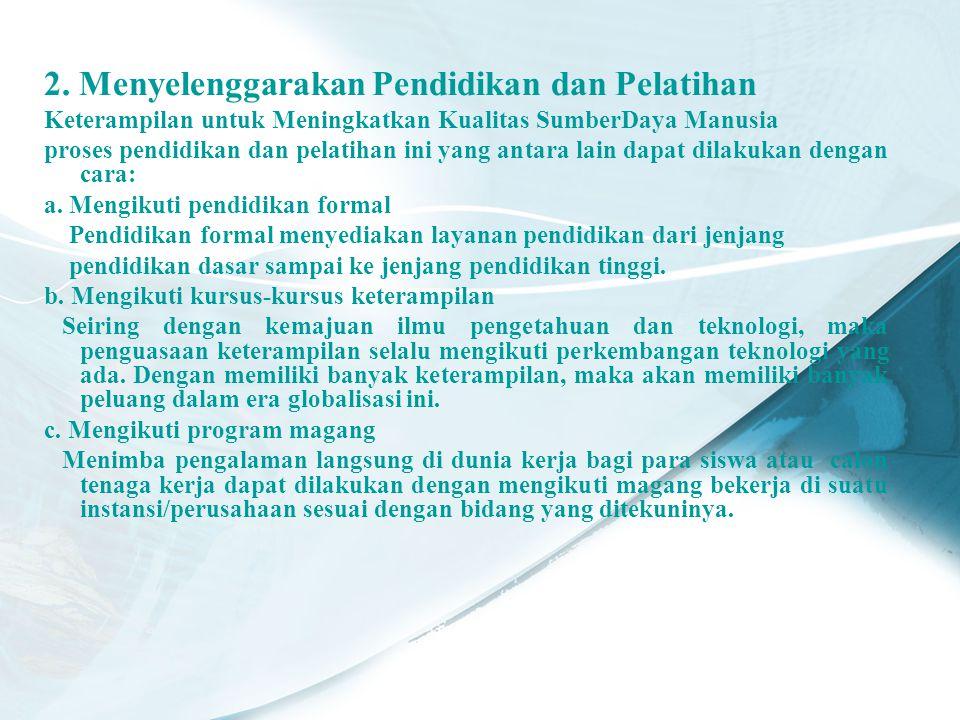2. Menyelenggarakan Pendidikan dan Pelatihan