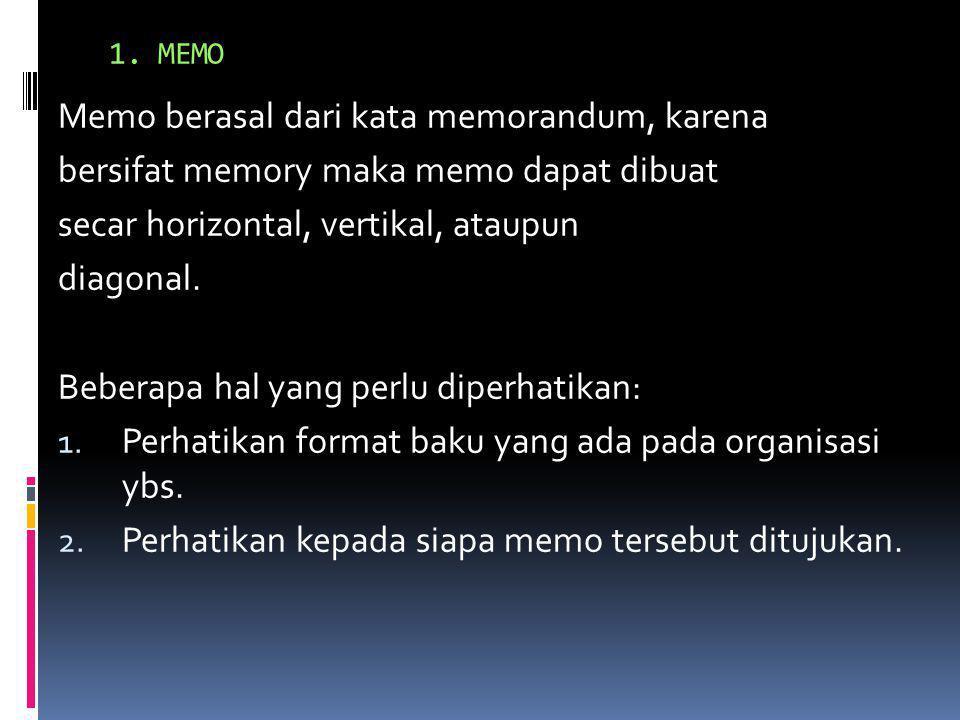 Memo berasal dari kata memorandum, karena