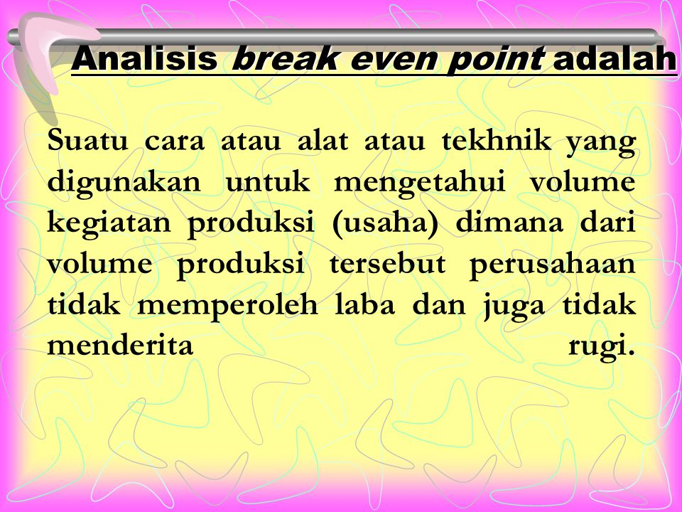 Analisis break even point adalah