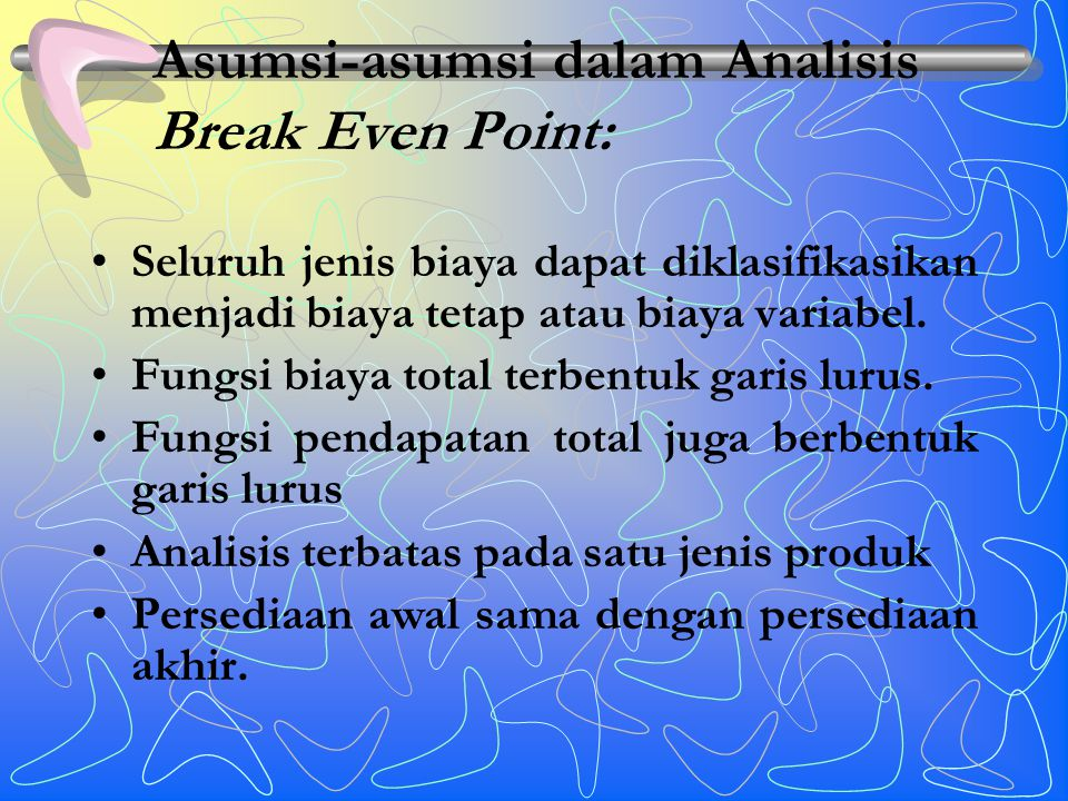 Asumsi-asumsi dalam Analisis Break Even Point: