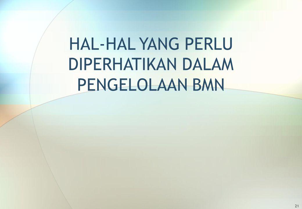 HAL-HAL YANG PERLU DIPERHATIKAN DALAM PENGELOLAAN BMN