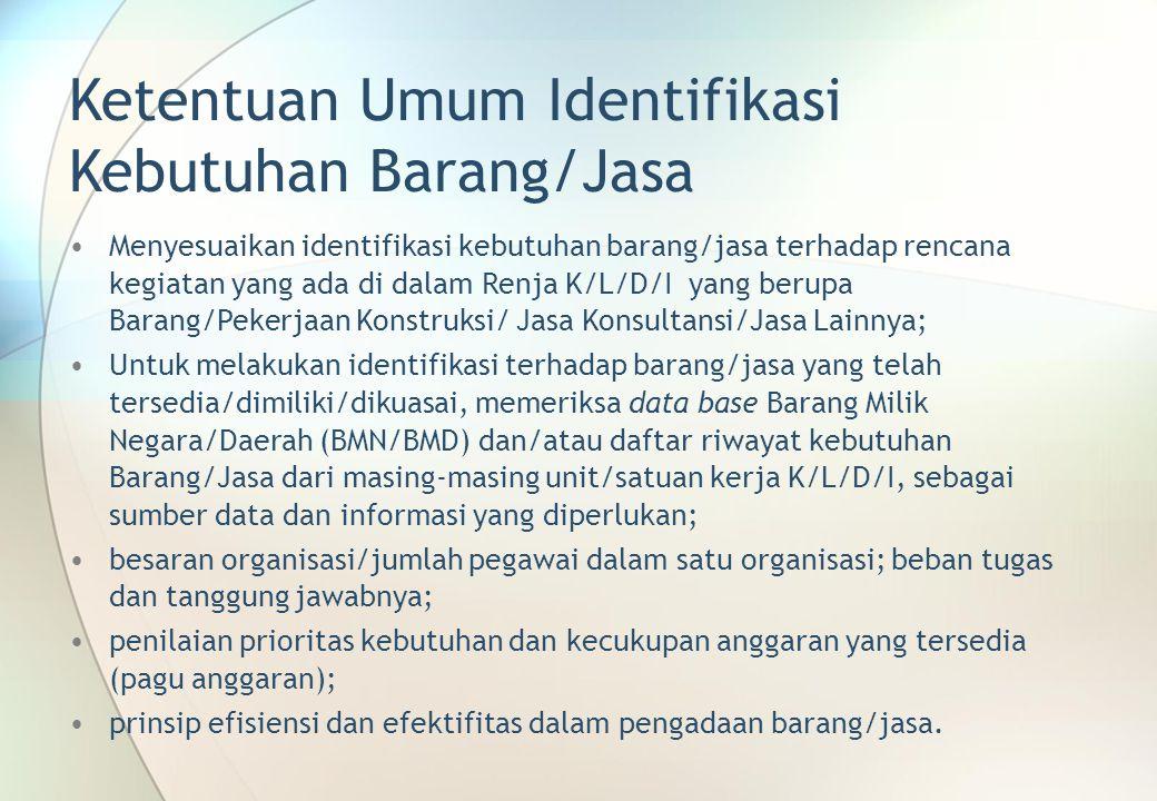Ketentuan Umum Identifikasi Kebutuhan Barang/Jasa
