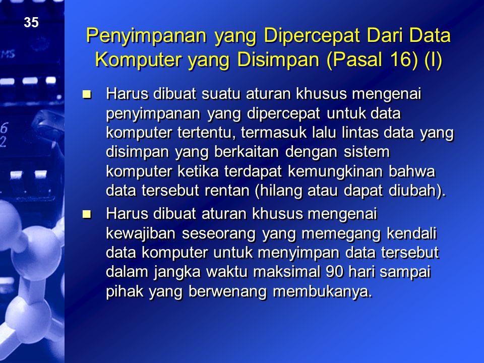 Penyimpanan yang Dipercepat Dari Data Komputer yang Disimpan (Pasal 16) (I)