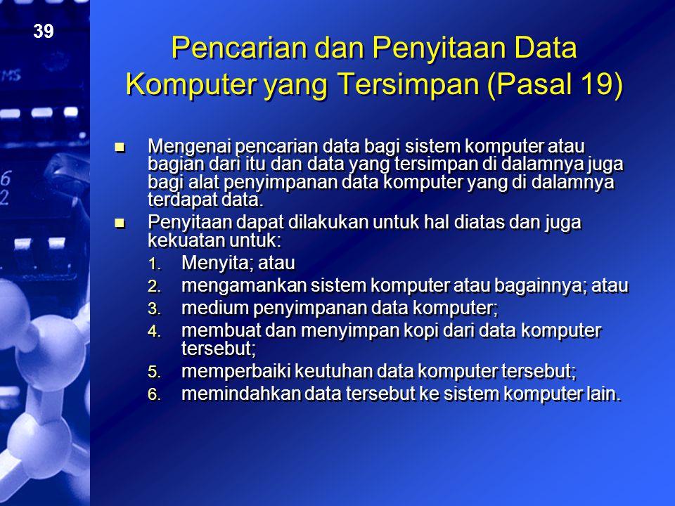 Pencarian dan Penyitaan Data Komputer yang Tersimpan (Pasal 19)