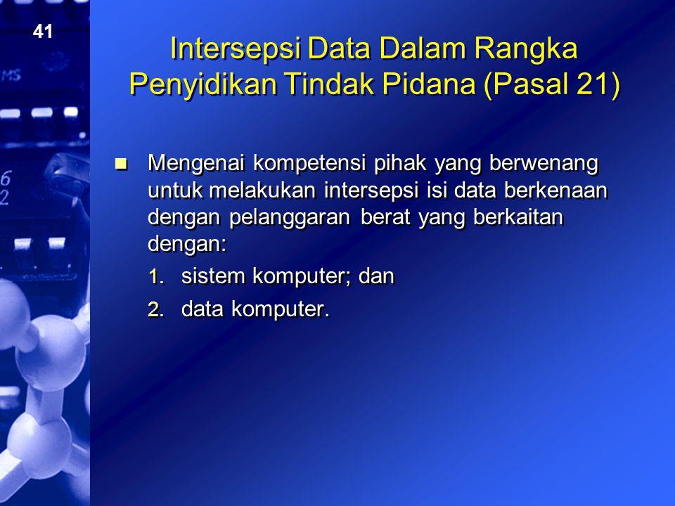 Intersepsi Data Dalam Rangka Penyidikan Tindak Pidana (Pasal 21)