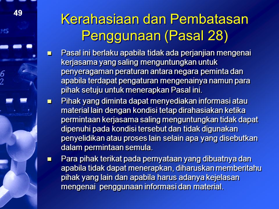 Kerahasiaan dan Pembatasan Penggunaan (Pasal 28)