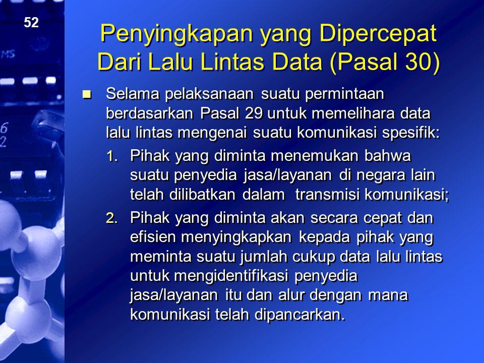 Penyingkapan yang Dipercepat Dari Lalu Lintas Data (Pasal 30)