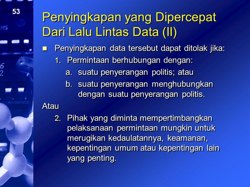 Penyingkapan yang Dipercepat Dari Lalu Lintas Data (II)