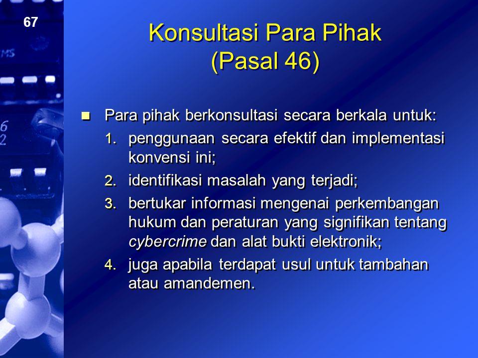 Konsultasi Para Pihak (Pasal 46)