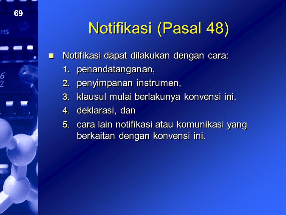 Notifikasi (Pasal 48) Notifikasi dapat dilakukan dengan cara: