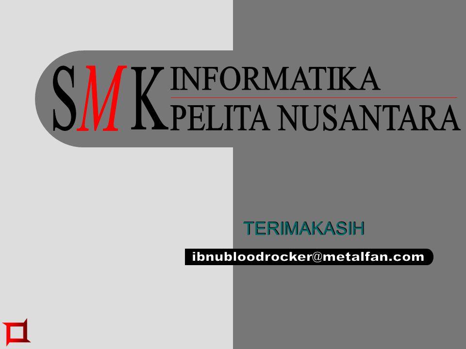 S K M INFORMATIKA PELITA NUSANTARA ibnubloodrocker@metalfan.com
