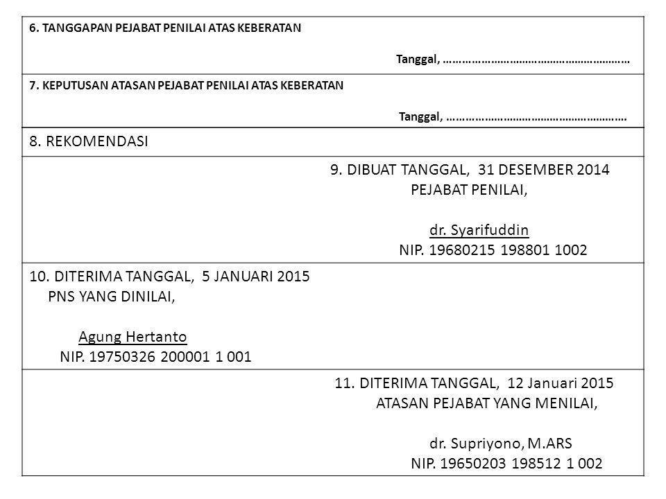 9. DIBUAT TANGGAL, 31 DESEMBER 2014 PEJABAT PENILAI, dr. Syarifuddin