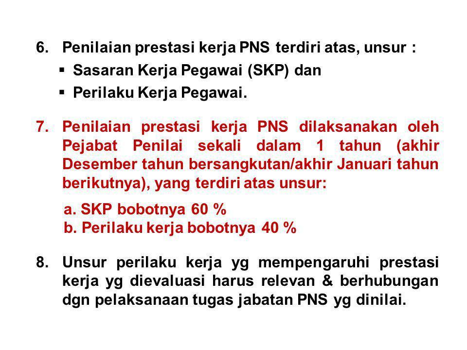 Penilaian prestasi kerja PNS terdiri atas, unsur :