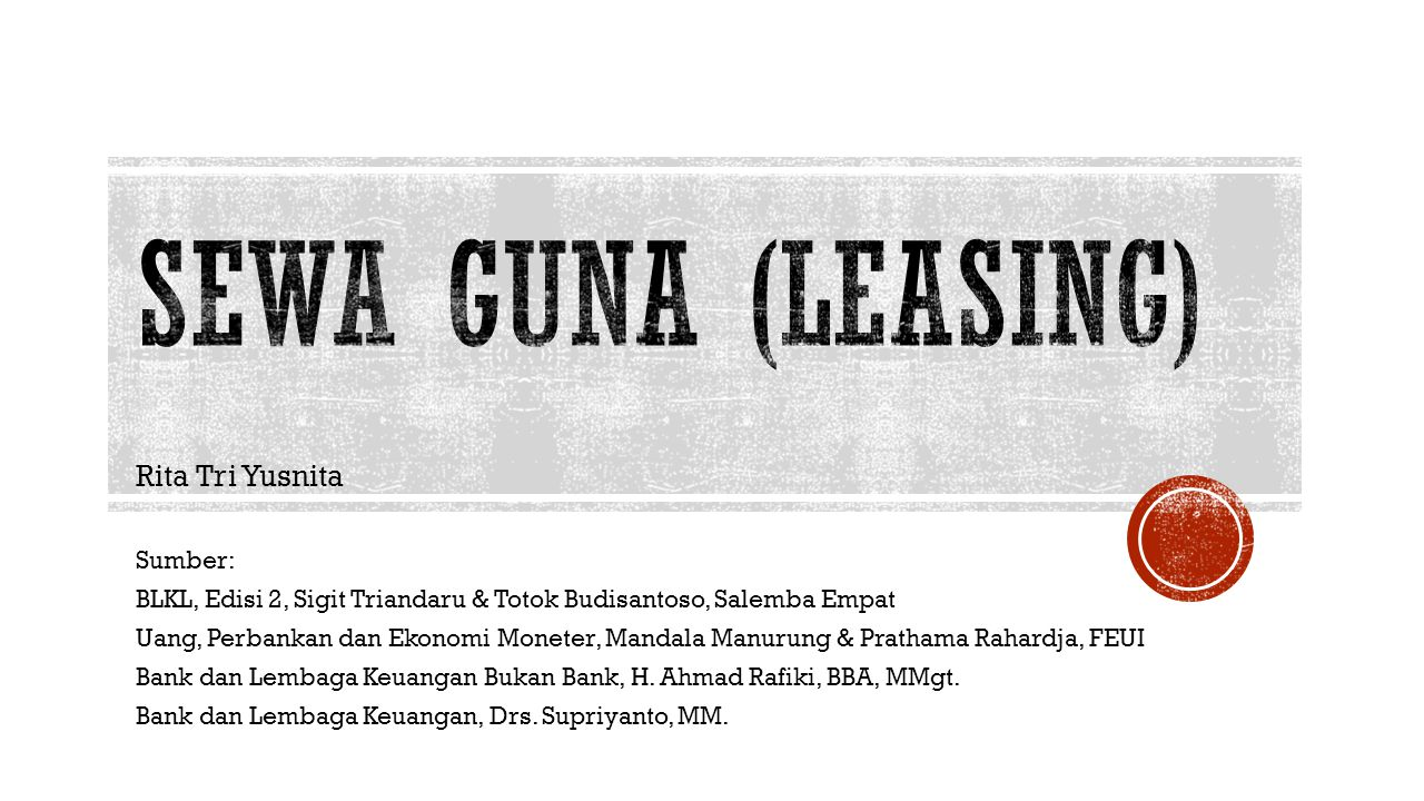 Sewa guna (leasing) Rita Tri Yusnita Sumber: