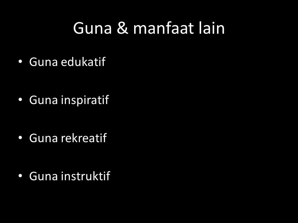 Guna & manfaat lain Guna edukatif Guna inspiratif Guna rekreatif