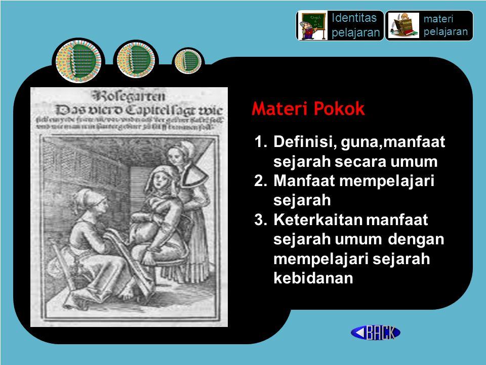 Materi Pokok Definisi, guna,manfaat sejarah secara umum