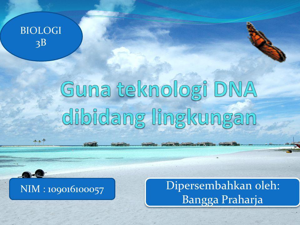 Guna teknologi DNA dibidang lingkungan