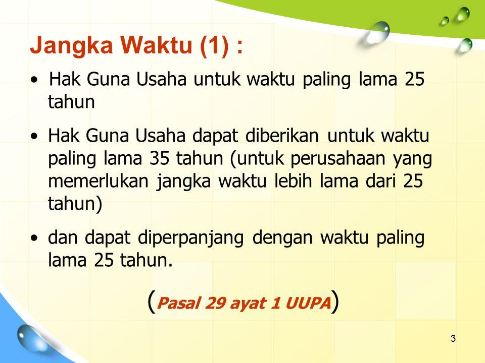 Jangka Waktu (1) : (Pasal 29 ayat 1 UUPA)
