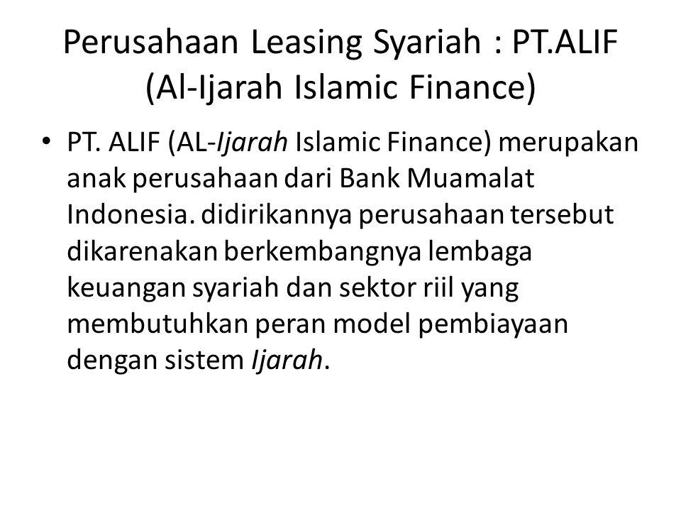 Perusahaan Leasing Syariah : PT.ALIF (Al-Ijarah Islamic Finance)