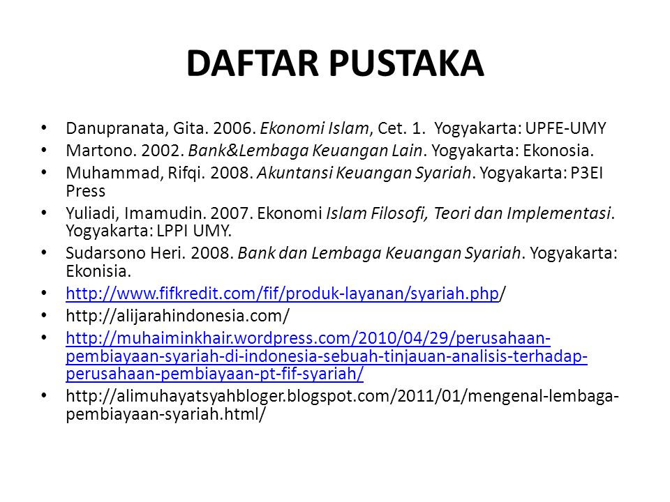 DAFTAR PUSTAKA Danupranata, Gita. 2006. Ekonomi Islam, Cet. 1. Yogyakarta: UPFE-UMY.