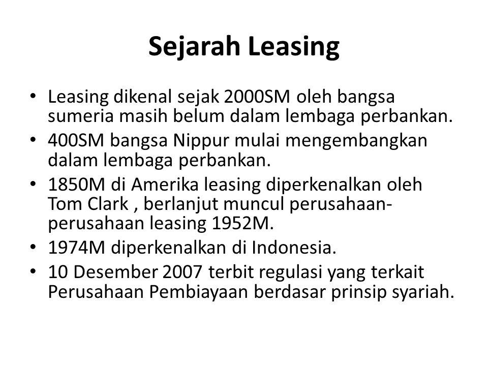 Sejarah Leasing Leasing dikenal sejak 2000SM oleh bangsa sumeria masih belum dalam lembaga perbankan.