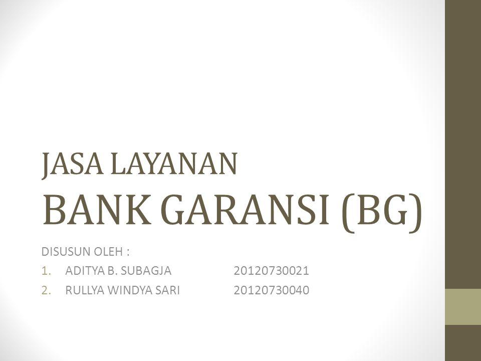 JASA LAYANAN BANK GARANSI (BG)